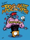 Cartoon: The Dog-Butt Apocalypse - cover (small) by ericHews tagged yo,dude,eric,hews,comic,story,science,fiction