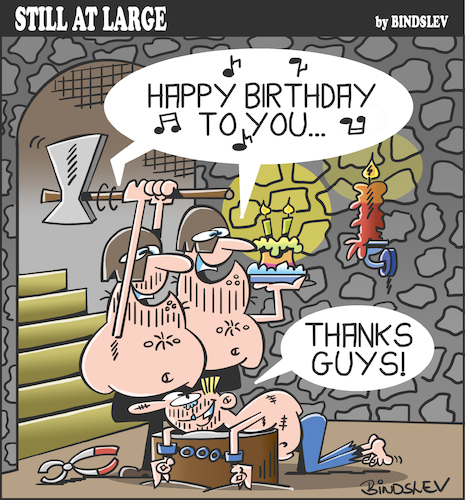 Cartoon: Still at large 85 (medium) by bindslev tagged happy,birthday,birthdays,dungeons,torture,chamber,chambers,tortures,prisoners,jails,death,sentence,beheading,beheadings,congratulation,congratulations,dungeon,executioners,executioner,song,singing,chains,friends,guys,prisoner,jail,prison,party,greetings,happy,birthday,birthdays,dungeons,torture,chamber,chambers,tortures,prisoners,jails,death,sentence,beheading,beheadings,congratulation,congratulations,dungeon,executioners,executioner,song,singing,chains,friends,guys,prisoner,jail,prison,party,greetings
