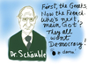 Cartoon: Who needs Democracy? (small) by George Trialonis tagged schäuble,france,democracy,trialonis,politics,europe