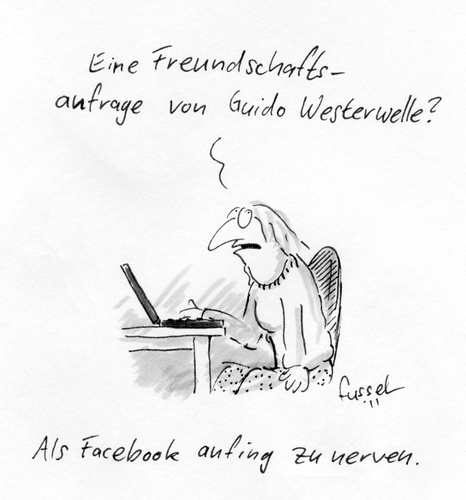 Cartoon: Wenn facebook nervt (medium) by fussel tagged facebook,freundschaftsanfrage,guido,westerwelle,freunde,social,network