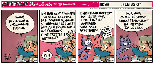 Cartoon: Schweinevogel Fleissig (medium) by Schweinevogel tagged schwarwel,short,novel,funny,comic,comicstrip,schweinevogel,iron,doof,kommunikation,fleiss,konsole,game,of,thrones,spielen,facebook,aufstehen,kreativ,kreative,schaffenskraft,to,do,liste