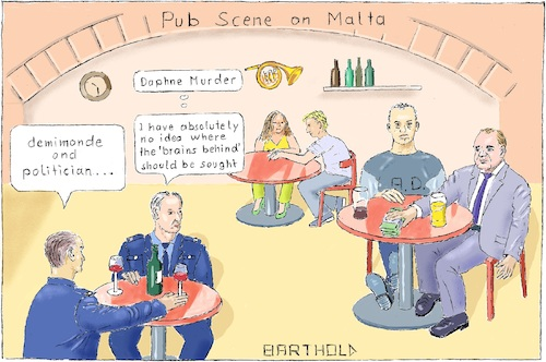 Cartoon: Pub Scene on Malta (medium) by Barthold tagged criminal,investigation,car,bomb,attack,malta,daphne,caruana,galizia,anti,corruption,activist,blogger,running,commentary,joseph,muscat,michelle,egrant,incorporation,keith,schembri,konrad,mizzi,christian,cordona,panama,papers,george,degiorgio,alfred,vince,demimonde,pub,police,men,adrian,delia,soho,prostitution,racket