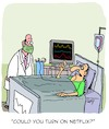 Cartoon: Could you... ? (small) by Karsten tagged hospitals,doctors,patients,monitors,tv,netflix,medical,health,diseases,social,issues,media