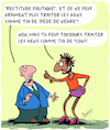 Cartoon: Rectitude Politique (small) by Karsten tagged politique,presse,education,societe,langue,culture,diversite