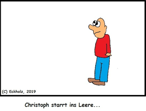 Cartoon: Christoph starrt ins Leere (medium) by Amokkritzler tagged redewendung,leere,vakuum,nichts,christoph