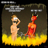 Cartoon: Kevin in hell (small) by Yavou tagged hell,hellfire,purgatory,devil,shedevil,wireless,internet,connection