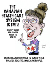 Cartoon: They want her for president? (small) by wyattsworld tagged palin,healthcare,canada