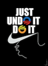 Cartoon: Just Undo It (small) by NEM0 tagged donald,trump,obamacare,obama,legacy,climate,accords,epa,aca,tpp,gop,repeal,and,replace,undo,tax,reform,immigration,vetting,isis,obstruction,congress,stalling,filibuster,nemo,nem0