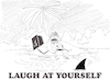 Cartoon: Laugh at Yourself... (small) by berk-olgun tagged laugh,at,yourself