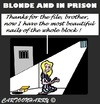 Cartoon: Blond and in Prison (small) by cartoonharry tagged blond,prison,prisoner,nails,file