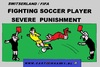 Cartoon: Fighting Soccer Player (small) by cartoonharry tagged fighting,soccer,player,punishment,cameras,fifa,uefa,dfb,knvb,cartoon,comic,comics,comix,artist,drawing,cartoonist,cartoonharry,dutch,holland,deutschland,toonpool,toonsup,hyves,linkedin,buurtlink,deviantart