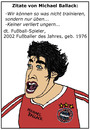 Cartoon: Michael Ballack (small) by Pascal Kirchmair tagged michael ballack bayern münchen famous quotes zitat sprüche fußball soccer foot munich joueur allemand football