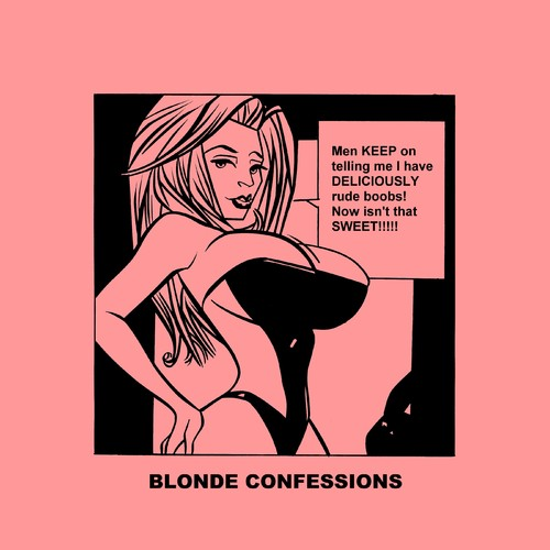 Cartoon: Blonde Confessions - Delicious! (medium) by Age Morris tagged tags,boobs,hotbabe,dumbblonde,aboutloveandlife,agemorris,blondeconfessions,atomstyle,victorzilverberg,rudeboobs,delicious,men,tell,sweet,plasticfantastic