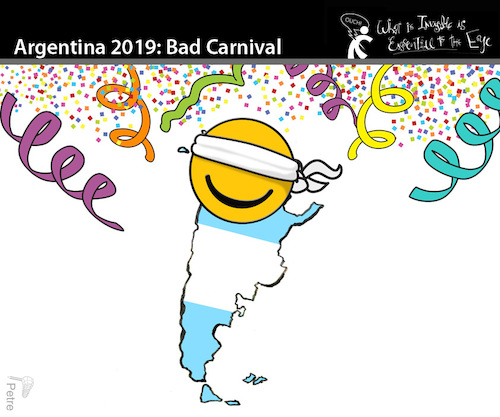 Cartoon: ARGENTINA 2019 Bad Carnival (medium) by PETRE tagged argentina,crisis,carnival