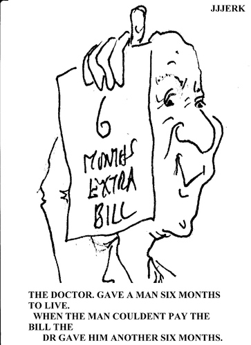 Cartoon: Six months (medium) by jjjerk tagged doctor,six,months,to,live,cartoon,caricature,bill