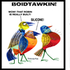 Cartoon: BOIDTAWKIN (small) by STEVEN DUQUETTE tagged birds,stylized,colorful,cartoon,humorous