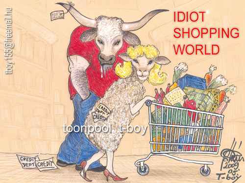 Cartoon: IDIOT SHOPPING WORLD (medium) by T-BOY tagged idiot,shopping,world