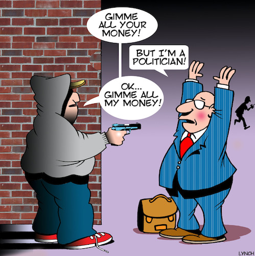 Cartoon: Give me my money (medium) by toons tagged robber,mugging,politician,thief,robbery,fraud,armed,law,and,order,money,robber,mugging,politician,thief,robbery,fraud,armed,law,and,order,money
