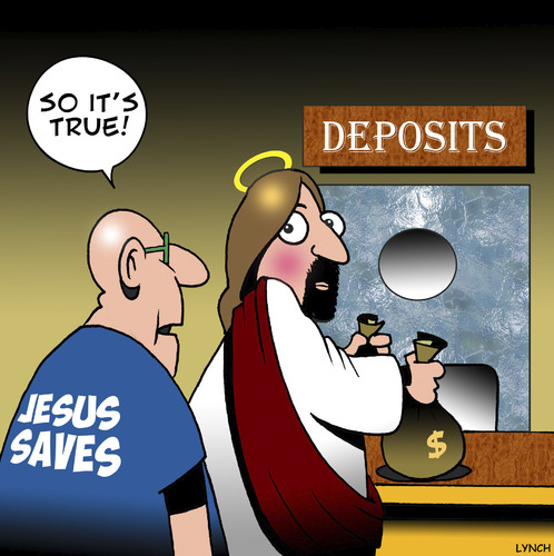 Cartoon: Jesus really does save (medium) by toons tagged jesus,christ,deposits,saves,money,banks,savings,retirement,business,bank,teller,freak,jesus,christ,deposits,saves,money,banks,savings,retirement,business,bank,teller,freak