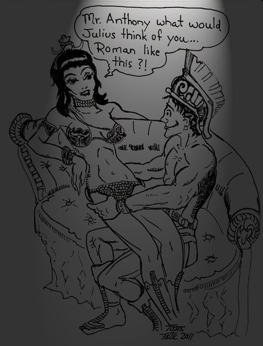 Cartoon: Roamin Roman (medium) by Toonstalk tagged cleopatra,anthony,history,lovers,romantic,exotica,devious,cheaters,queen,general,rome,egypt