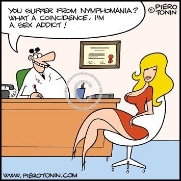 Cartoon: Coincidence (medium) by Piero Tonin tagged piero,tonin,nymphomania,nymphomaniac,nymphomaniacs,nympho,nymphos,addict,addicted,medical,doctor,psychology,psychologist,tits,boobs,busty,girl,girls,woman,women,sexy,obsession,sexuality,hypersexuality,disorder,erotomania