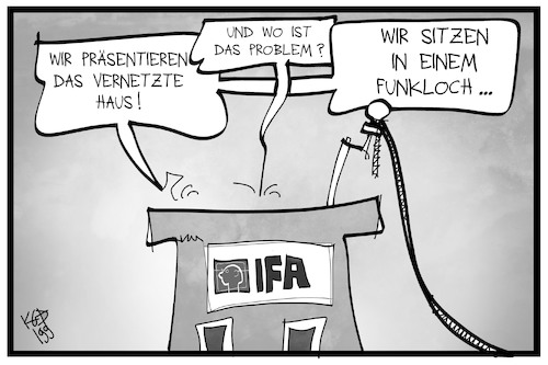Cartoon: Neues von der IFA (medium) by Kostas Koufogiorgos tagged karikatur,koufogiorgos,illustration,cartoon,ifa,funkausstellung,funkloch,netz,internet,daten,geschwindigkeit,smart,home,technik,digitalisierung,karikatur,koufogiorgos,illustration,cartoon,ifa,funkausstellung,funkloch,netz,internet,daten,geschwindigkeit,smart,home,technik,digitalisierung