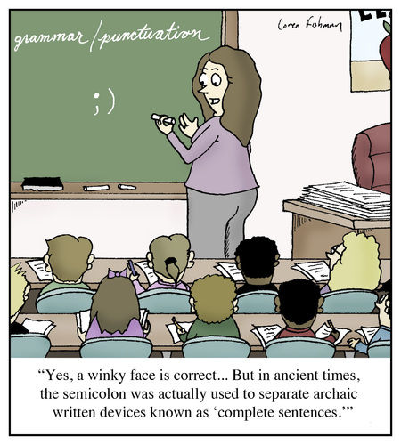 Cartoon: Using the Semicolon (medium) by Humoresque tagged grammar,punctuation,english,teacher,teachers,classroom,classrooms,lesson,lessons,sentence,sentences,writing,language,spelling,emoticon,emoticons,wink,winks,winking,semicolon,semicolons,text,texting,message,messages,txt,chat,abbreviations,smiley
