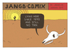 Cartoon: JANGO COMIX - TAN (small) by jangojim tagged tan,skeleton,dead,cow,clint,eastwood,sun,desert,death,valley,cactus