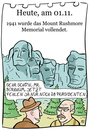 Cartoon: 1. November (small) by chronicartoons tagged mount rushmore lincoln washington roosevelt jefferson bildhauer borghum cartoon