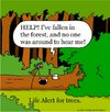 Cartoon: life alert for trees (small) by sardonic salad tagged sardonic,salad,tree,fall,life,alert,comic,cartoon