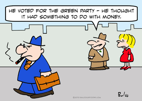 Cartoon: BUSINESS GREEN PARTY VOTED MONEY (medium) by rmay tagged business,green,party,voted,money
