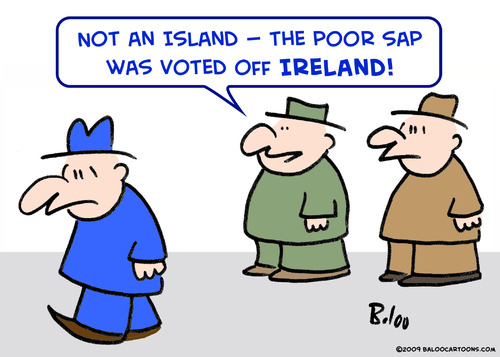 Cartoon: voted off ireland island (medium) by rmay tagged voted,off,ireland,island