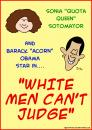 Cartoon: 1White men cant judge (small) by rmay tagged 1white,men,cant,judge,obama,sotomayor