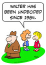 Cartoon: been undecided since 1984 (small) by rmay tagged been,undecided,since,1984