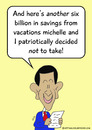Cartoon: decidednottotakeobama (small) by rmay tagged savings,obama,vacations
