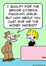 Cartoon: senior discount money instead (small) by rmay tagged senior,discount,money,instead